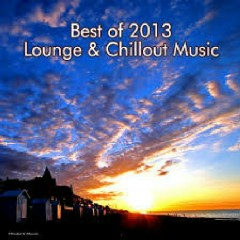 Best Of 2013 Lounge & Chillout Music