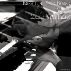 Ezio Bosso Essential - Music With Piano Vol. 1