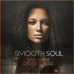 Smooth Soul - Black Lounge & Chillout Classics (No. 3)