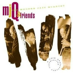 MJQ & Friends - The Modern Jazz Quartet