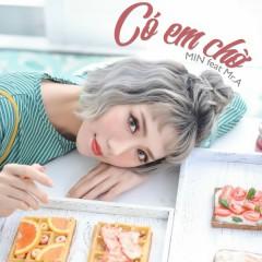 Có Em Chờ (Single) - Min, Mr.A