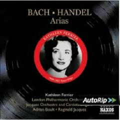 Bach; Handel - Arias (No. 2) - Kathleen Ferrier, London Philharmonic Orchestra