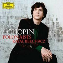 Chopin - Polonaises - Rafal Blechacz