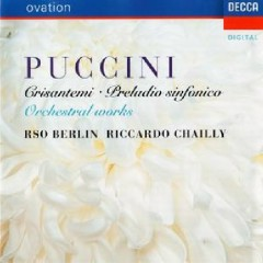 Puccini - Orchestral Works - Riccardo Chailly, Berlin Philharmonic Orchestra