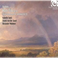 Brahms - Horn Trio; Violin Sonata; Fantasien - Isabelle Faust, Alexander Melnikov, Teunis van der Zwart