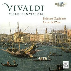 Vivaldi - Violin Sonatas, Op. 2 CD 1 (No. 1) - Federico Guglielmo