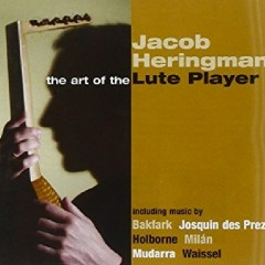 The Art Of The Lute Player (No. 2) - Jacob Heringman