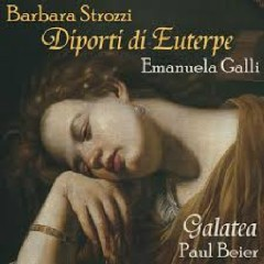 Barbara Strozzi - Diporti di Euterpe - Paul Beier