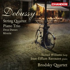 Debussy - String Quartet; Piano Trio; Deux Danses; Rêverie