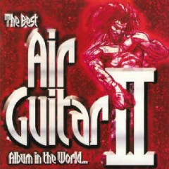 The Best Air Guitar Album In The World... II  CD 2 (No. 1)