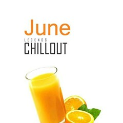 Chillout June 2017 - Top 10 Best Of Collections
