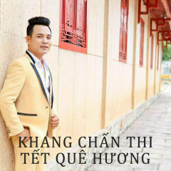Tết Quê Hương - Khang Chấn Thi