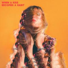 When A Kiss Becomes A Habit (Single)