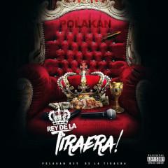 Rey De La Tiraera (Single) - Polakan