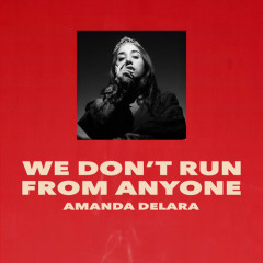 We Don't Run From Anyone (Single)