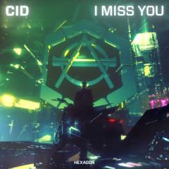 I Miss You (Single) - CID