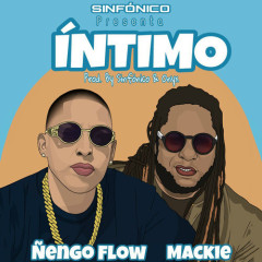 Íntimo (Single) - Sinfonico, Ñengo Flow, Mackie