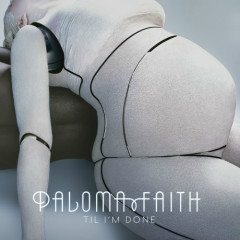 'Til I'm Done (Jon Pleased Wimmin Remixes) - Paloma Faith
