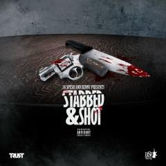 Stabbed & Shot
