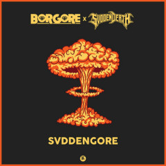 Svddengore (Single) - Borgore, SVDDEN DEATH