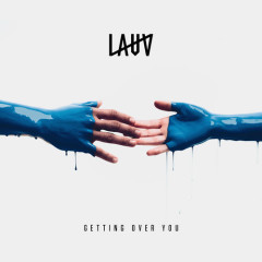 Getting Over You (Single) - Lauv