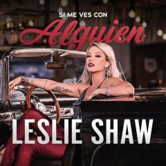Si Me Ves Con Alguien (Single) - Leslie Shaw