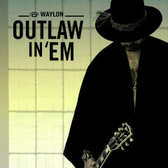 Outlaw In 'Em (Single)
