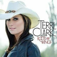 Roots And Wings - Terri Clark
