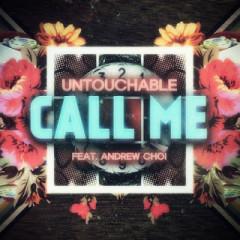 Call Me - Untouchable