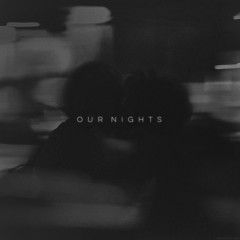 OUR NIGHTS (Single)