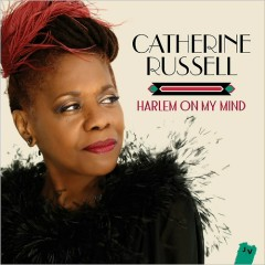 Harlem On My Mind - Catherine Russell