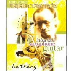 [Trịnh Công Sơn] Hòa Tấu Saxophone & Guitar - Various Artists