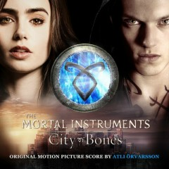 The Mortal Instruments: City Of Bones (Score) - Atli Örvarsson