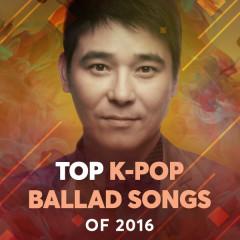 Top K-Pop Ballad Songs Of 2016