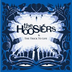 The Trick To Life - The Hoosiers