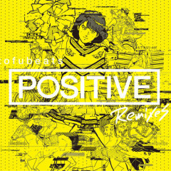 POSITIVE REMIXES - tofubeats