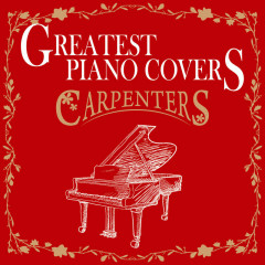Greatest Piano Covers - Carpenters