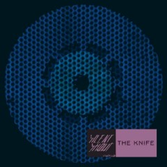 Silent Shout (Deluxe Edition) (CD1) - The Knife