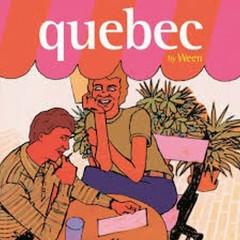 Quebec - Ween