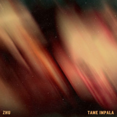 My Life (Single) - ZHU, Tame Impala