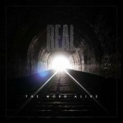 Real - The Word Alive