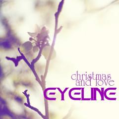 Christmas And Love - Eyeline