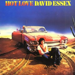 Hot Love - David Essex