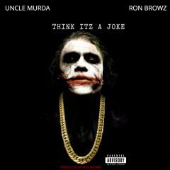 Think Itz A Joke (Single)