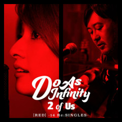 2 of Us [RED] -14 Re:SINGLES- - Do As Infinity