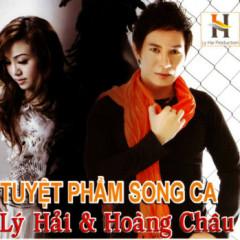 Tuyệt Phẩm Song Ca - Lý Hải,Hoàng Châu