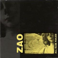 All Else Failed (1995 Version) - Zao