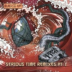 Serious Time Remixes, Vol. 1 - Mungo's Hi Fi