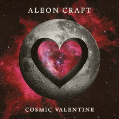 Cosmic Valentine - Aleon Craft