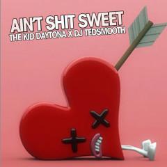 Ain't Shit Sweet